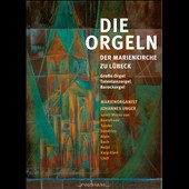The Organ Of St. Mary's Church, Lubeck: Buxtehude, Dandrieu, Tunder, Alain, Bach, Holst et al.