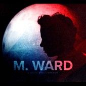 M. Ward: A Wasteland Companion [Digipak] *