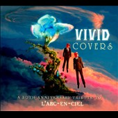 Various Artists: Vivid Covers: A 20th Anniversary Tribute To L'Arc-En-Ciel [Digipak]