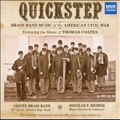 Quickstep: Brass Band Music of the American Civil War by Coates, Donizetti, Goodwin, Bishop, Kurrick, Pleyel / Coates Brass Band