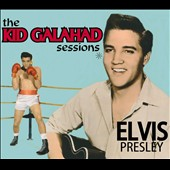 Elvis Presley: The Kid Galahad Sessions