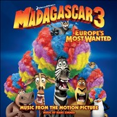 Hans Zimmer (Composer): Madagascar 3: Europe's Most Wanted [Music from the Motion Picture] *