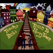 Teacher Barb: Teacher Barb's Train to Sleepy Town [Digipak]