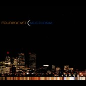 Four80East: Nocturnal [Digipak]