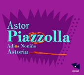Chamber Music of Astor Piazzolla: 'Adios Noniño' / Astoria