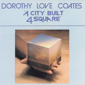 Dorothy Love Coates/Dorothy Love Coates & the Original Gospel Harmonettes: A City Built Four Square