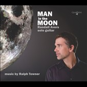 Man in the Moon - music for guitar by Ralph Towner / Randall Avers, guitar