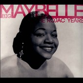 Big Maybelle: The  Rojac Years [Digipak] *