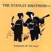 The Stanley Brothers: Shadows of the Past