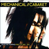 Mechanical Cabaret: Selective Hearing: The Best of 2002-2012