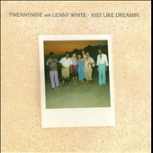 Twennynine with Lenny White: Just Like Dreamin' *