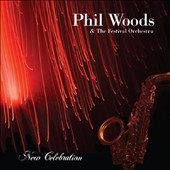 Phil Woods & the Festival Orchestra: New Celebration
