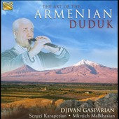 Djivan Gasparyan: The Art of the Armenian Duduk