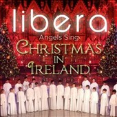 Libera/Robert Prizeman: Angels Sing: Christmas in Ireland