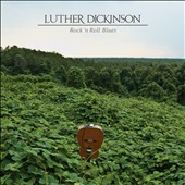 Luther Dickinson: Rock 'n' Roll Blues [Digipak] *