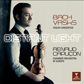 Distant Light: Violin Concertos of J.S. Bach and Peteris Vasks / Renaud  Capuçon, violin; CO of Europe