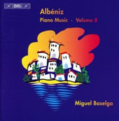 Albéniz: Piano Music, Vol. 8 / Miguel Baselga, piano