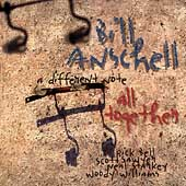 Bill Anschell: Different Note All Together