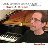 Andy Laverne's One of a Kind: I Have a Dream: At the Kitano: Vol. 2