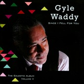 Gyle Waddy: Since I Fell For You: The Eclectic Album, Vol. II