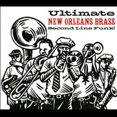 Various Artists: Ultimate New Orleans Brass: Second Line Funk [Digipak]