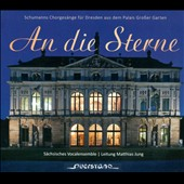 An die Sterne - Robert & Clara Schumann: Songs for mixed chorus from Dresden / Saxon Vocal Ensemble, Jung