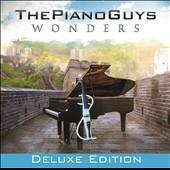 The Piano Guys: Wonders [Deluxe Edition]