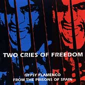 José Serrano: Two Cries for Freedom: Gypsy Flamenco From the Prisons of Spain [ROIR]