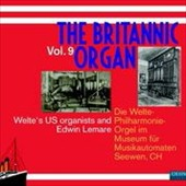 The Britannic Organ, Vol. 9: Rare Historic Organ Rolls, played back on on the Britannic organ / Welte's US Organists; Edwin Lemare