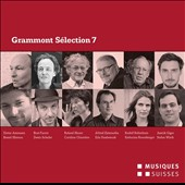 Grammont Sélection 7: Swiss World Premieres, 2013 - Works of Amman, Moreau, Furrer, Schuler et al. /  Carolin Widman, violin; Duo Causa; Trio Nota Bene et al.