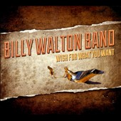 Billy Walton: Wish for What You Want [Digipak]