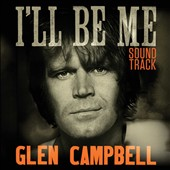 Glen Campbell: I'll Be Me Soundtrack
