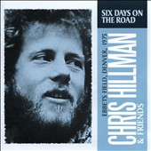 Chris Hillman: Six Days on the Road