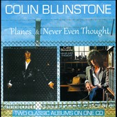 Colin Blunstone: Planes/Never Even Thought