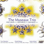Takemitsu: And Then I Knew 'Twas Wind; Debussy: Sonata for flute, alto & harp; Karim Al-Zand: Studies in Nature / The Museaux Trio