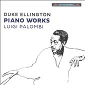 Duke Ellington (1899-1974): Piano Works / Luigi Palombi, piano