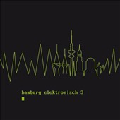 Various Artists: Hamburg Elektronisch, Vol. 3 [Digipak]