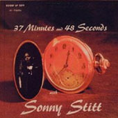 Sonny Stitt: 37 Minutes and 48 Seconds