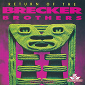 The Brecker Brothers: Return of the Brecker Brothers