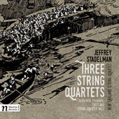 Jeffrey Stadelman: Three String Quartets / New England String Quartet