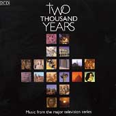 Two Thousand Years - Music From The Major Television Series