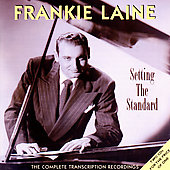 Frankie Laine: Setting the Standard: The Complete Transcription Recordings
