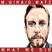 Michael Gira: What We Did