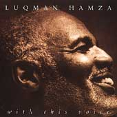 Luqman Hamza: With This Voice [Expanded SCD] *