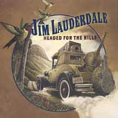 Jim Lauderdale: Headed for the Hills