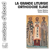Grande liturgie orthodoxe slave / Rybin, Choeur Rybine