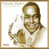 Charlie Parker (Sax): East of the Sun