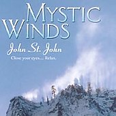 John St. John (Madacy Engineer/Producer/Main Performer): Mystic Winds