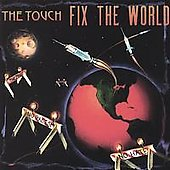 The Touch: Fix the World