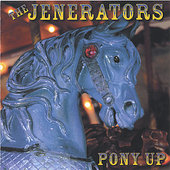 The Jenerators: Pony Up *